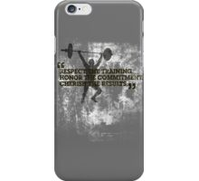 Respect the training, Honor the commitment, Cherish the results iPhone Case/Skin