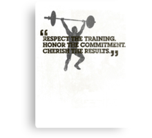 Respect the training, Honor the commitment, Cherish the results Metal Print