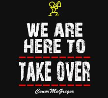 Take over-conor mcgregor Unisex T-Shirt