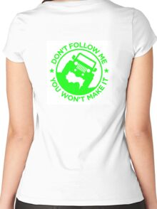 Don't Follow Me You Won't Make It. Zombie Green Women's Fitted Scoop T-Shirt