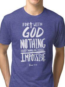 Luke 1: 37 x Rose Tri-blend T-Shirt