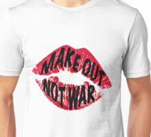 Make Out Not War Unisex T-Shirt