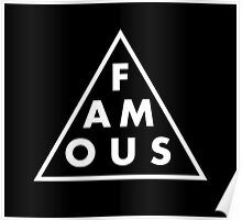 Famous - Cool Shirt Poster