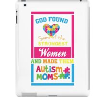God Found Stroung Women - Autism Mom T Shirt iPad Case/Skin