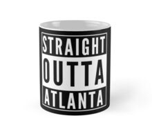 Straight Outta Atlanta Mug