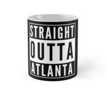 Straight Outta Atlanta Mug