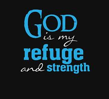 God is my Refuge and strength - Christian T Shirt Unisex T-Shirt
