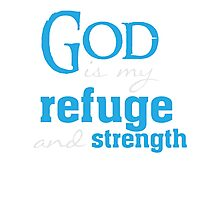 God is my Refuge and strength - Christian T Shirt Photographic Print