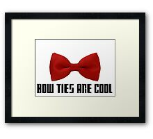 Bow ties are cool Framed Print
