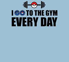 Pokemon GO Gym Every Day Unisex T-Shirt