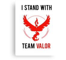 I Stand With Team Valor Canvas Print