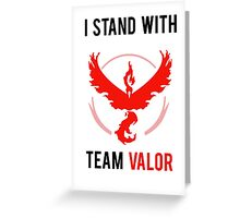 I Stand With Team Valor Greeting Card