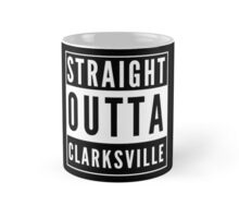 Straight Outta Clarksville Mug