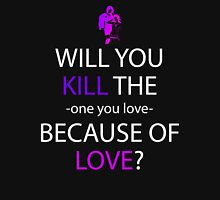 Will You Kill The One You Love Anime Manga Shirt Unisex T-Shirt
