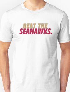Beat the Seahawks Unisex T-Shirt
