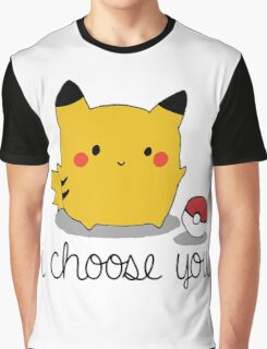I CHOOSE YOU PIKACHU Graphic T-Shirt