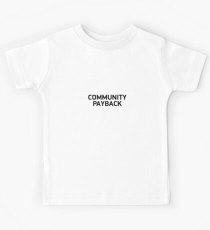 community payback Kids Tee