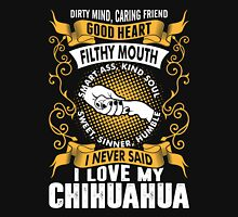 Dirty Mind Caring Friend Good Heart Filthy Mouth Smart Ass Chihuahua Unisex T-Shirt