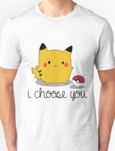 I CHOOSE YOU PIKACHU Unisex T-Shirt