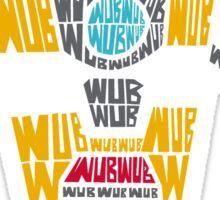 Wub Wub Wub Sticker