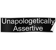 unapologetically Assertive Poster