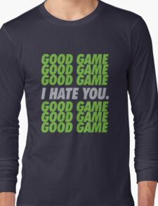 Seahawks Good Game I Hate You Long Sleeve T-Shirt