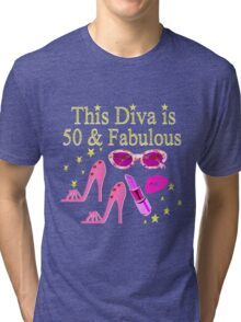 THIS DIVA IS 50 AND FABULOUS FUN DESIGN Tri-blend T-Shirt