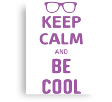 Keep Calm And Be Cool Canvas Print