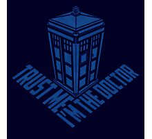 i'm the doctor Photographic Print