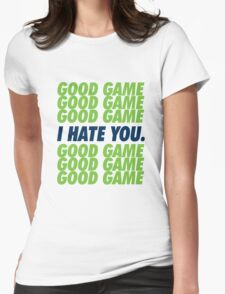 Seahawks Good Game I Hate You Womens Fitted T-Shirt