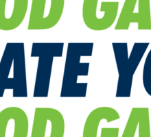 Seahawks Good Game I Hate You Sticker