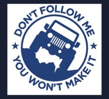 Dont Follow Me You Wont Make It. Blue One Piece - Long Sleeve