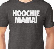 HOOCHIE MAMA! Unisex T-Shirt