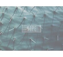 NOPE Photographic Print