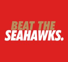 Beat the Seahawks Baby Tee