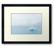 Explore More Framed Print