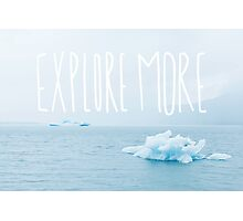 Explore More Photographic Print