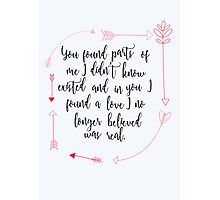 I Found Love in You Photographic Print
