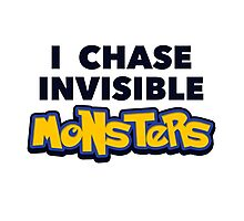 Pokemon Go I Chase Invisible Monsters Photographic Print