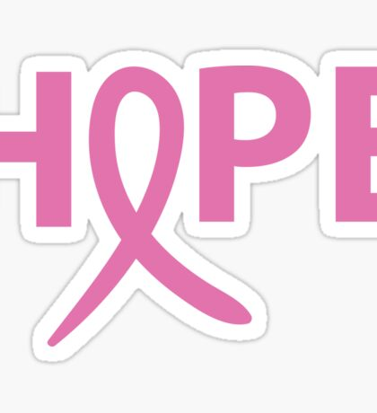 Hope - Breast Cancer Awareness - Pink Ribbon - T Shirt Sticker