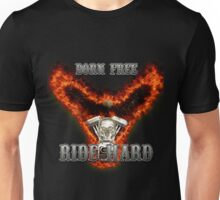 Born Free Ride Hard Unisex T-Shirt