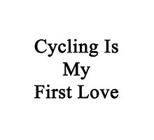 Cycling Is My First Love by supernova23