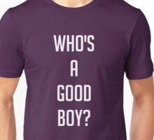 Who's A Good Boy? Unisex T-Shirt