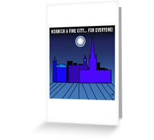 Norwich a Fine City For Everyone Greeting Card