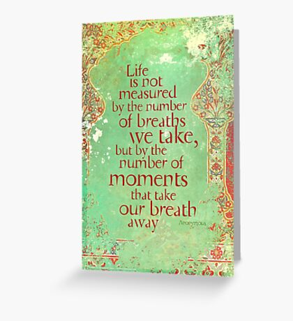 Life is not Measured Greeting Card