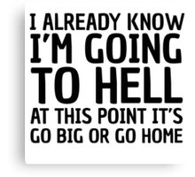 Funny Quote Party Hell Cool Random Humor Canvas Print