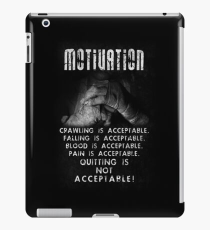 Quitting is not Acceptable! iPad Case/Skin
