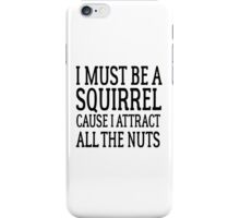 Funny Cute Random Humor Squirrels Nuts iPhone Case/Skin