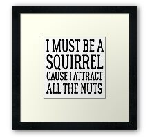 Funny Cute Random Humor Squirrels Nuts Framed Print