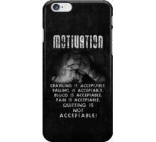 Quitting is not Acceptable! iPhone Case/Skin